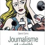 journalisme-verite-daniel-cornu