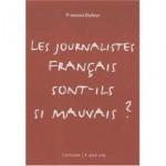 Les journalistes français sont-ils mauvais?