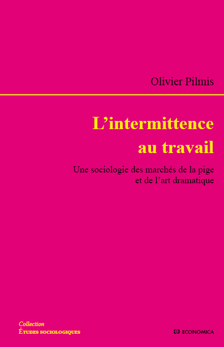 L'intermittence au travail, Olivier Pilmis